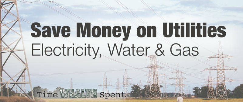 Saving Money on Utilities – Electricity, Water and Gas