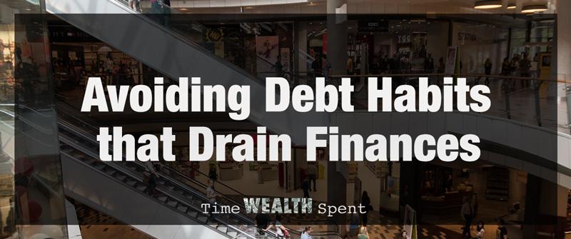 Avoiding Debt Habits That Drain Finances
